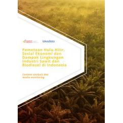 Pemetaan Hulu-Hilir, Sosial Ekonomi dan Dampak Lingkungan Industri Sawit dan Biodiesel di Indonesia